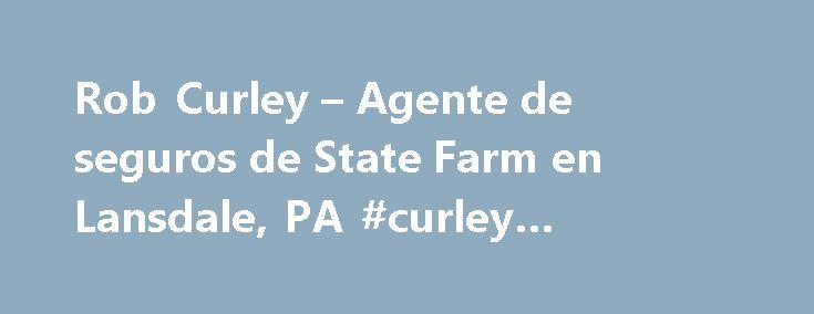 Rob Curley – Agente de seguros de State Farm en Lansdale, PA #curley #insurance http://india.nef2.com/rob-curley-agente-de-seguros-de-state-farm-en-lansdale-pa-curley-insurance/  # Rob Curley ¿Le gustaría trabajar con nosotros? Esta oportunidad tiene que ver con la posibilidad de empleo con un agente contratista independiente que pide una solicitud para productos y servicios de State Farm y NO resulta en un empleo con ninguna de las compañías de State Farm Insurance. La decisión de ser…