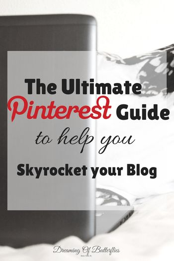 The Ultimate Pinterest Guide to help you Skyrocket your Blog ~ Dreaming of butterflies