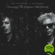 """Disc: Concerning the entrance into eternity, performed by Jozef Van Wissem y Jim Jarmusch. Included """"The sun of the natural world is pure fire""""."""