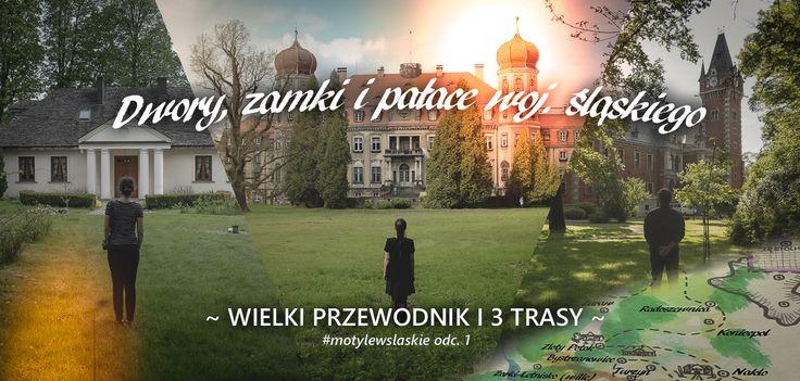 Dwory, zamki i pałace woj śląskiego / gdziewyjechac.pl