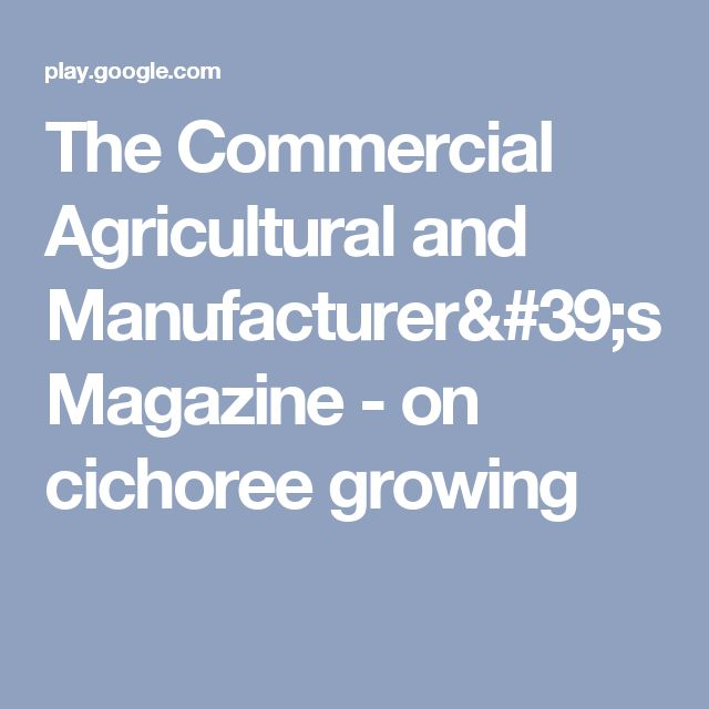 The Commercial Agricultural and Manufacturer's Magazine - on cichoree growing