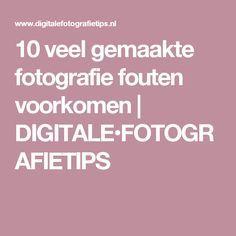 10 häufige Fehler in der Fotografie wurden verhindert DIGITAL • FOTOGRAFIE-TIPPS