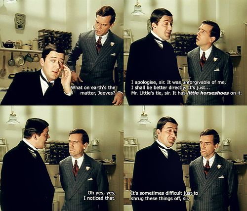 Jeeves and Wooster - one of our favorite scenes from the series.