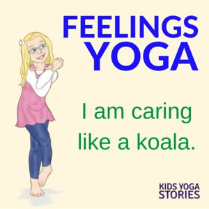 emotions yoga talk about feelings through 5 yoga poses for kids kids yoga stories