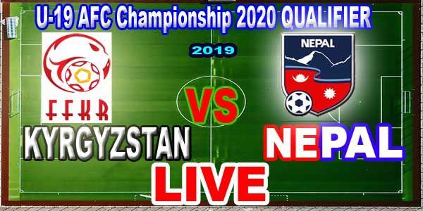 Kyrgyzstan U19 Vs Nepal U19 Live Stream Afc Qualifiers Nepal Streaming Kyrgyzstan