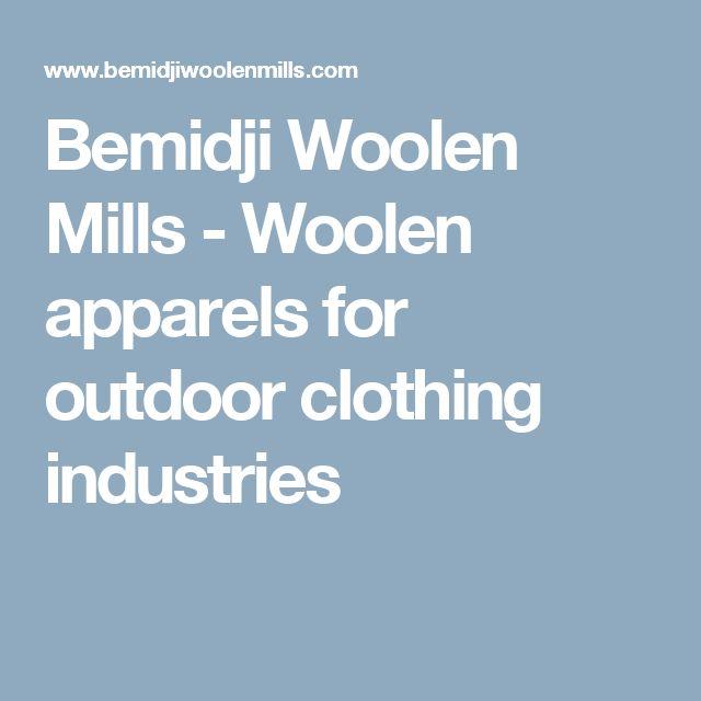 Bemidji Woolen Mills - Woolen apparels for outdoor clothing industries