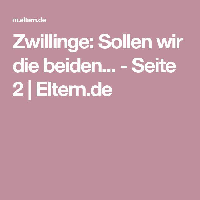 Zwillinge: Sollen wir die beiden... - Seite 2 | Eltern.de