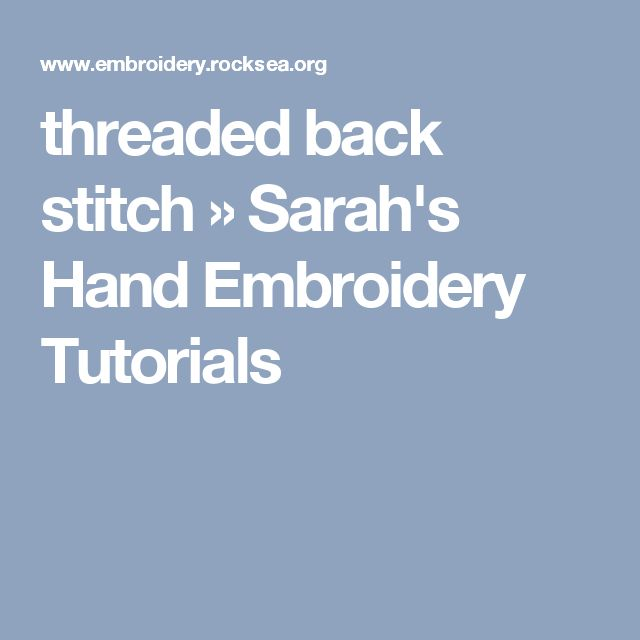 threaded back stitch » Sarah's Hand Embroidery Tutorials