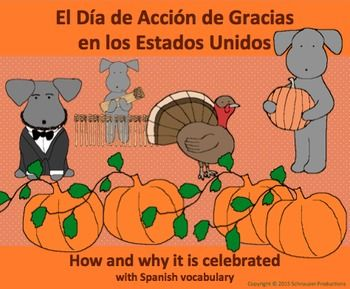 """In El da de Accin de gracias en los Estados Unidos - Thanksgiving in the United States with Pepper the Pooch"""" Pepper helps students learn how and why Thanksgiving is celebrated in November in the United States of America with some Spanish vocabulary for the holiday."""