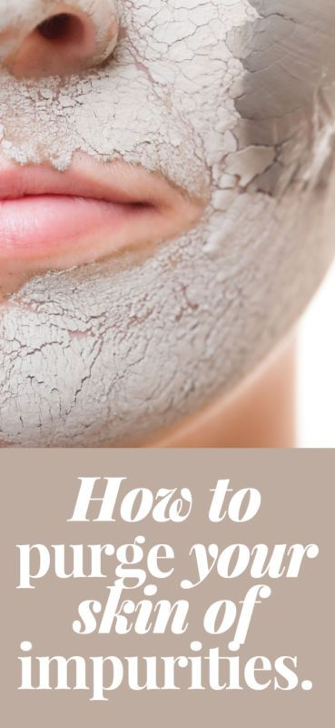 How To Purge Your Skin of Impurities - blast blackheads and unclog pores with these clever tips, skin care tools and tricks!