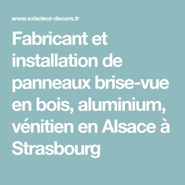 Fabricant et installation de panneaux brise-vue en bois, aluminium, vénitien en Alsace à Strasbourg
