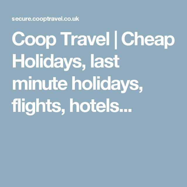 Coop Travel | Cheap Holidays, last minute holidays, flights, hotels...