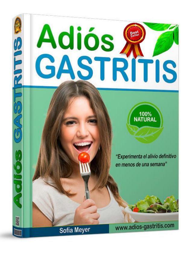 Adios Gastritis   Descarga El Metodo Rapido para Eliminar la Gastritis de Forma Natural.