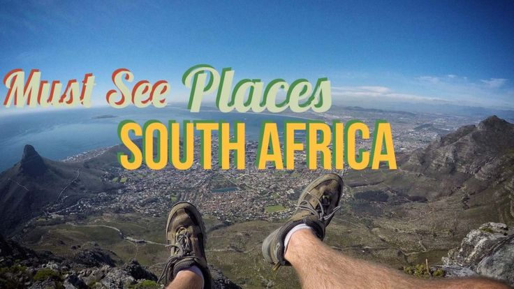 Must See Places In South Africa