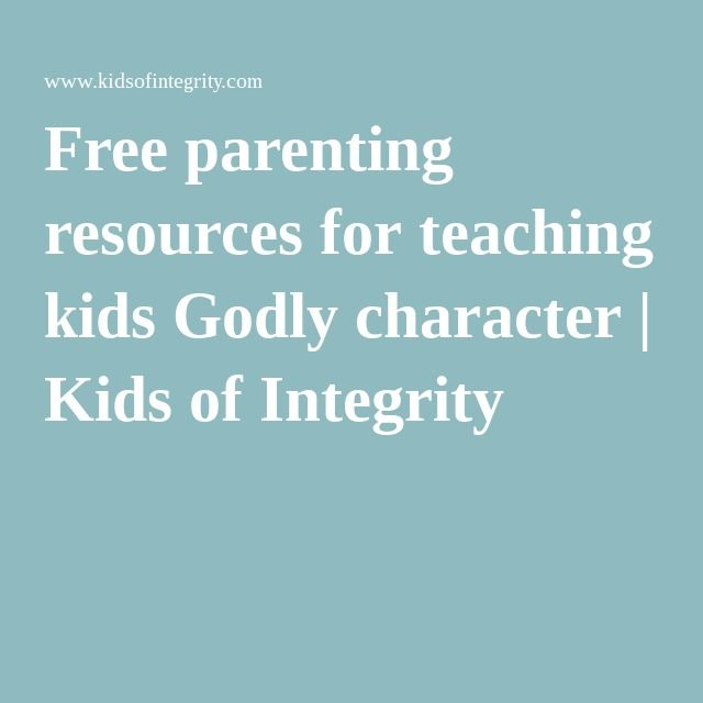 Free parenting resources for teaching kids Godly character | Kids of Integrity
