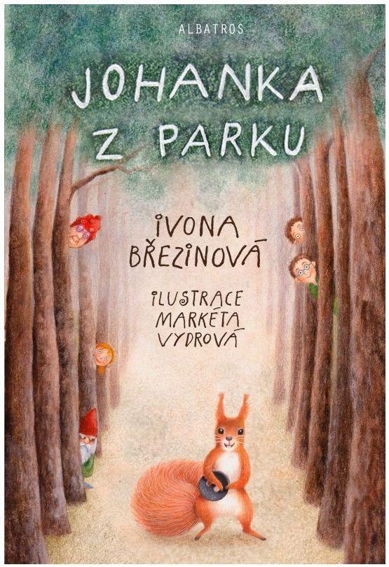 Ivona Březinová - Johanka z parku