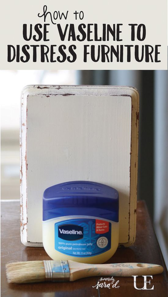 Tutorial for using Vaseline to distress furniture.