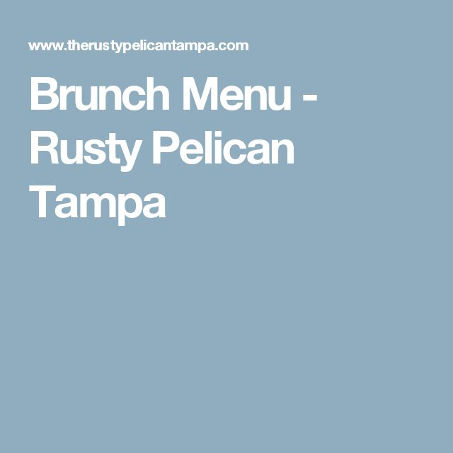 Brunch Menu - Rusty Pelican Tampa
