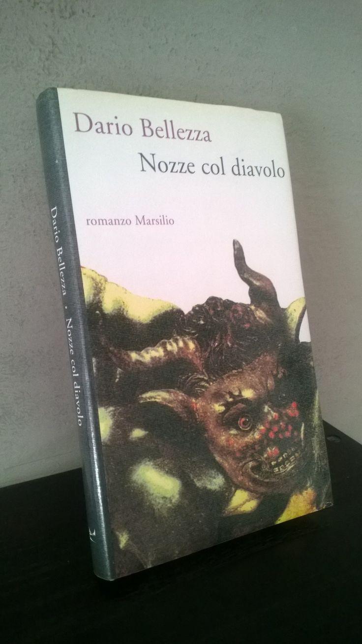 """""""Nozze col diavolo"""" Dario Bellezza, prima e unica edizione Marsilio, 1995"""