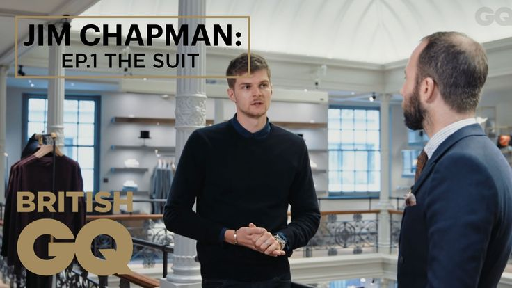 Jim Chapman On How To Buy A Suit   Episode 1   The Luxury of Less   Brit...