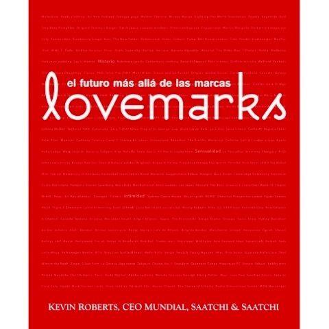 Lovemarks, Kevin Roberts 2004