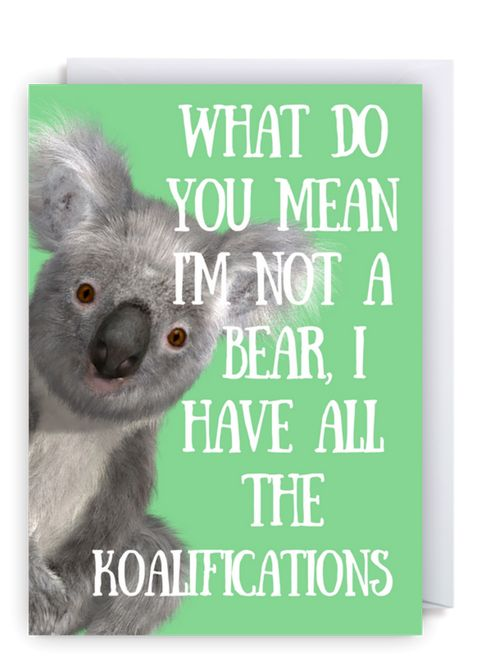www.flamingolingo.co.uk Cheeky Fun Greetings Cards. We Ship Worldwide! Free Delivery Within The UK. Koala, What Do You Mean I'm Not A Bear... Funny Australia Day or General Greetings Card. #funny #graduation #meme #anniversary #wedding #love #card #girl #newhome #lesbian #greetingscard #Student #party #newbaby #usa