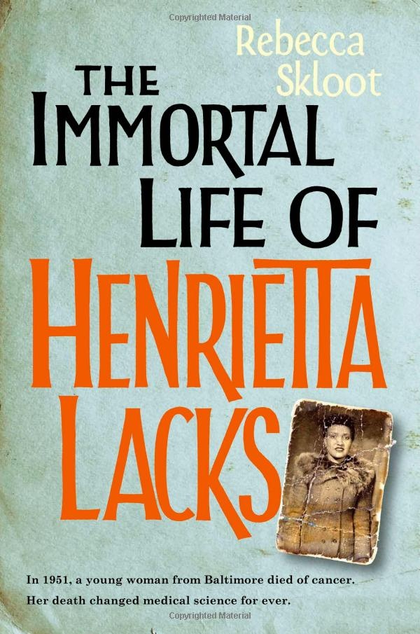 """The Immortal Life of Henrietta Lacks"" by Rebecca Skloot  - Her name was Henrietta Lacks, but scientists know her as HeLa. She was a poor Southern tobacco farmer, yet her cells-taken without her knowledge-became one of the most important tools in medicine'. A compelling read. Mixture of social history, human scientific endeavour and family memoir."