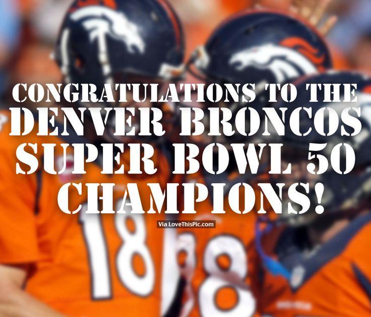 Congratulations To The Denver Broncos. Super Bowl 50 Champions ...