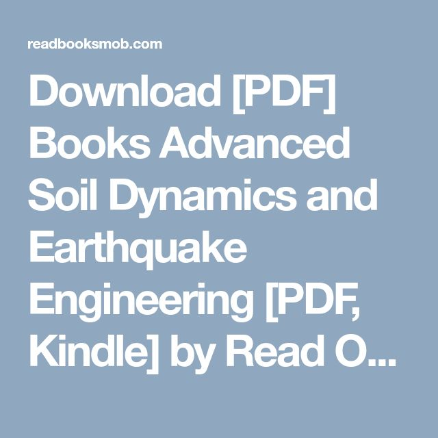 """Download [PDF] Books Advanced Soil Dynamics and Earthquake Engineering [PDF, Kindle] by  Read Online Full Free """"Click Visit button"""" to access full FREE ebook"""