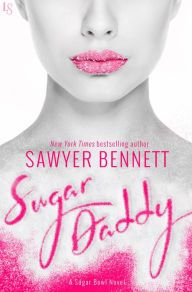 "Sugar Daddy By Sawyer Bennett - From a New York Times bestselling author: While on a revenge mission, Sela catches the eye of handsome tech genius Beckett. But will her secrets make or break everything? ""Totally gripping"" (New York Times bestselling author Lauren Blakely), with over 2,700 five-star ratings on Goodreads!"