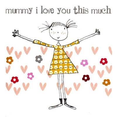 """Mummy I love you this much""... Priced at £2.15 from orchardcards.co.uk"