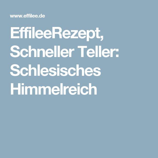 EffileeRezept, Schneller Teller: Schlesisches Himmelreich