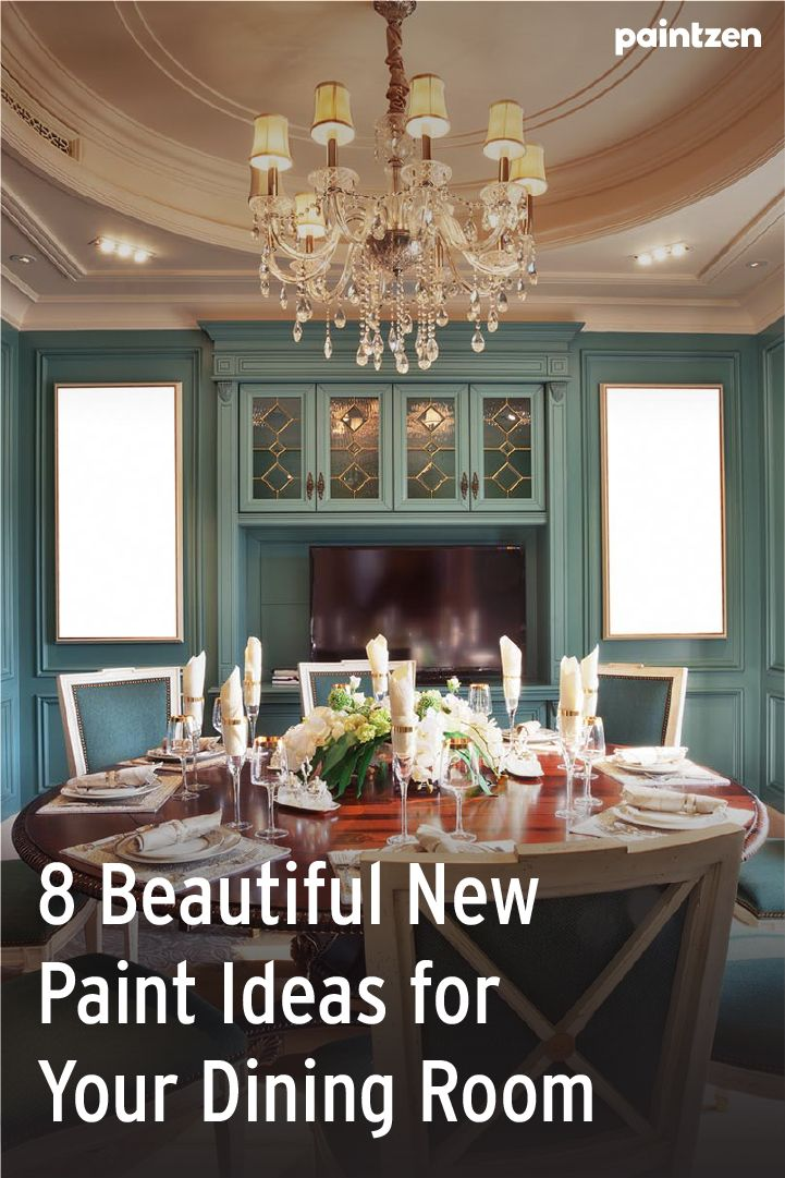 8 Beautiful New Paint Ideas For Your Dining Room Beautiful Dining Rooms Dining Room Colors Dining