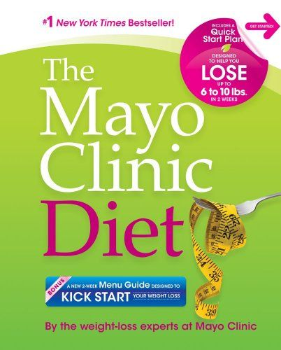 The Mayo Clinic Diet: Eat well. Enjoy Life. Lose weight./By the weight-loss experts at Mayo Clinic Unknown