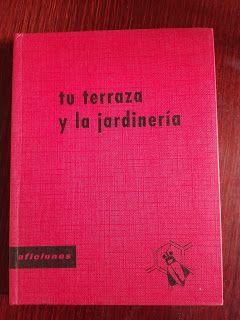 Paraíso del Libro Usado: Tú Terraza Y La Jardinería José Burgos Gonzalez