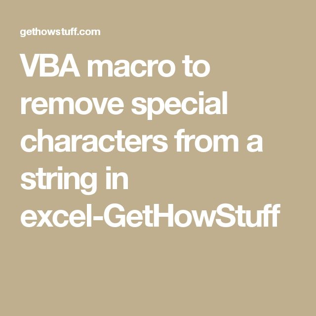 VBA macro to remove special characters from a string in excel-GetHowStuff