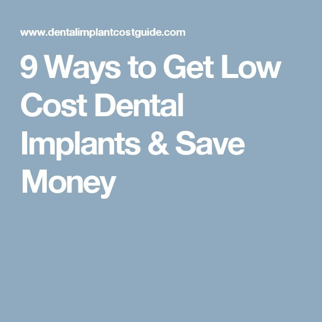 9 Ways to Get Low Cost Dental Implants & Save Money