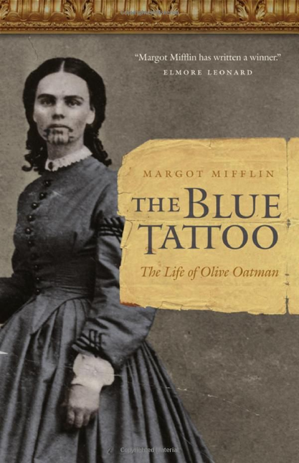 The Blue Tattoo: The Life of Olive Oatman (Women in the West): Margot Mifflin.