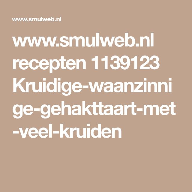 www.smulweb.nl recepten 1139123 Kruidige-waanzinnige-gehakttaart-met-veel-kruiden