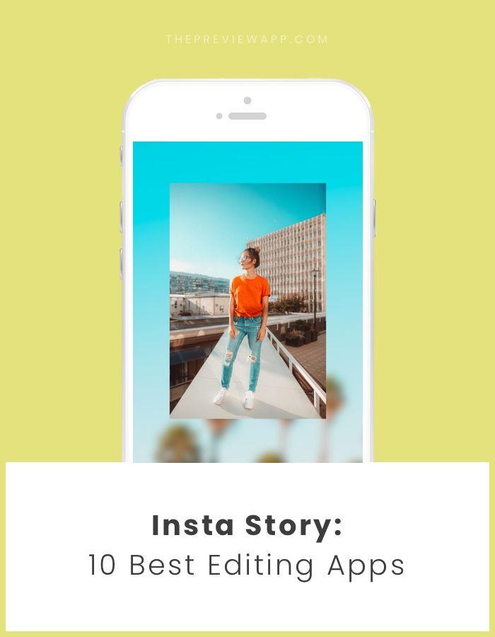 Top 10 Best Apps To Edit Insta Stories Insta Story App App Story Insta Story