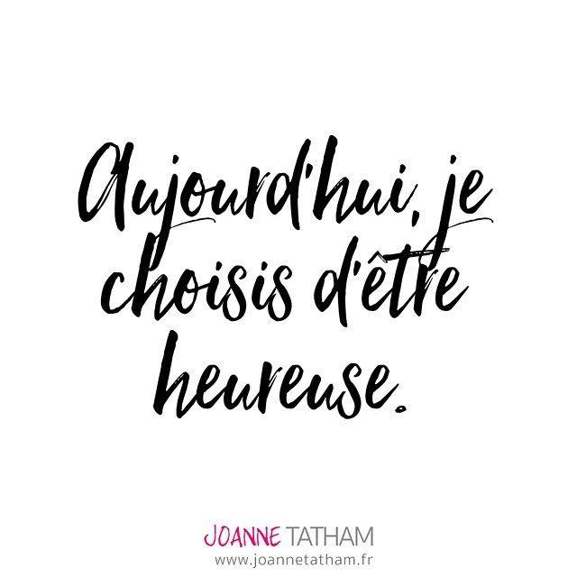 """Un mantra pour la semaine : """"Aujourd'hui, je choisis d'être heureuse""""  Car oui, le bonheur commence par un choix."""