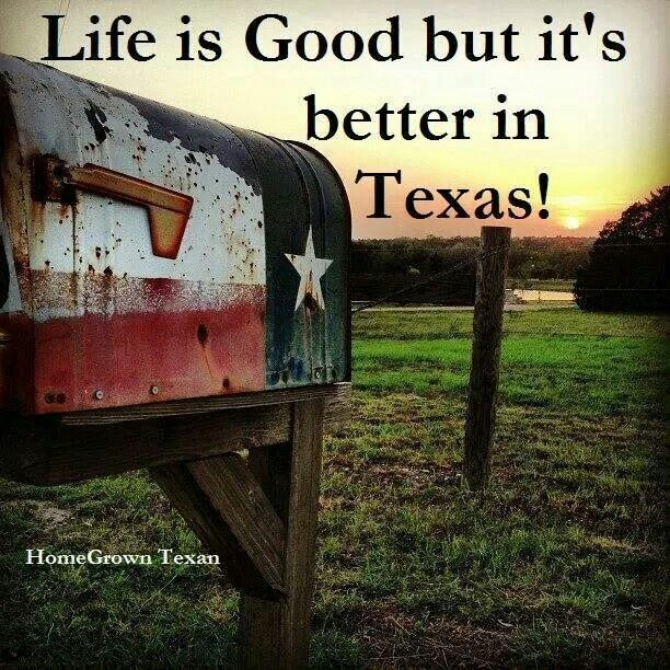 Life is good, but it's better in TEXAS!