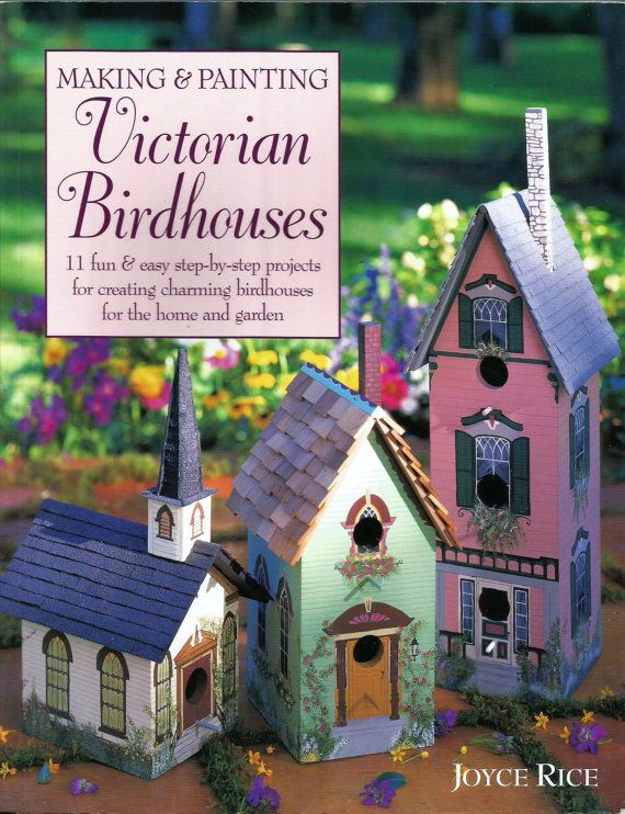 Victorian Birdhouses book - Making birdhouses - Painting victorian birdhouses Joyce Rice
