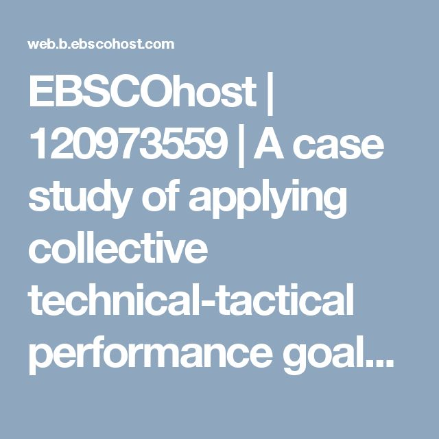 EBSCOhost | 120973559 | A case study of applying collective technical-tactical performance goals in elite men's volleyball team.