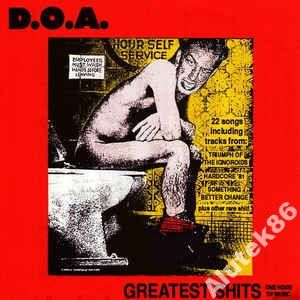 D.O.A.   Greatest Shits - One Hour Of ..QQRYQ