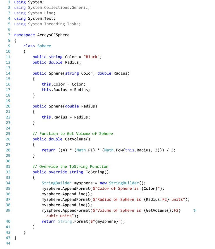 C# Code for Sphere Class with Overrides of the ToString Function.  Function to Calculate the Volume of a Sphere.  Overloads - Sphere Class with Color and Radius as well as Radius Only.  Text Editor - Visual Studio 2015.