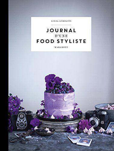 Journal d'une food styliste de Linda Lomelino http://www.amazon.fr/dp/250110322X/ref=cm_sw_r_pi_dp_97bBvb17YMAKH