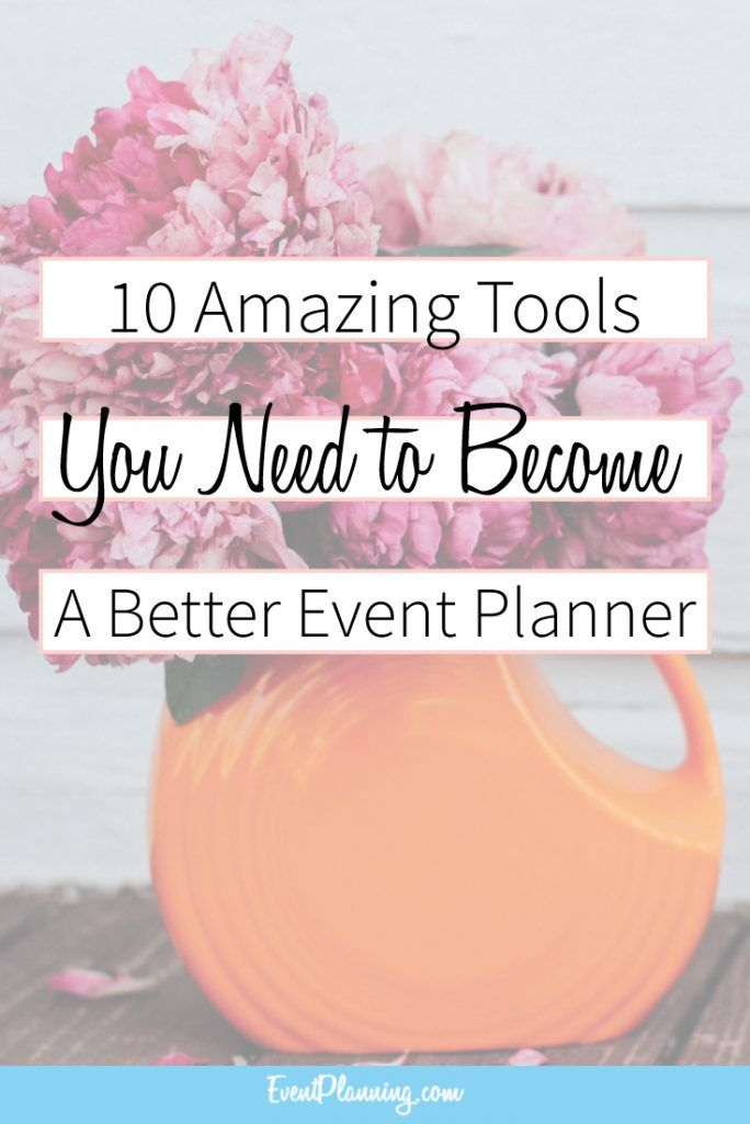 10 Tools You Need to Become A Better Event Planner / How to be an Event Planner / Event Planning Courses /