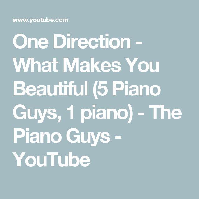 One Direction - What Makes You Beautiful (5 Piano Guys, 1 piano) - The Piano Guys - YouTube