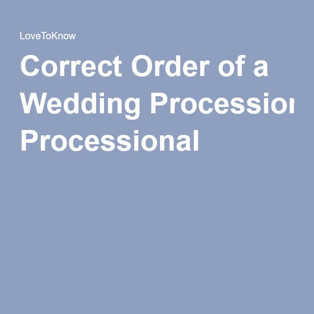 25+ best ideas about Wedding Processional Order on Pinterest | Groom etiquette, The walking d ...